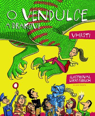O Vendulce a drakovi - Vhrsti