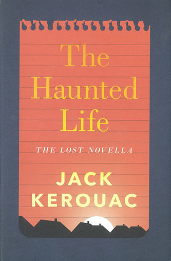 The Haunted Life (anglicky) - Jack Kerouac