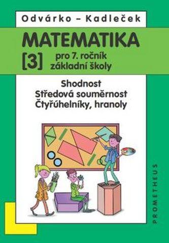 Matematika pro 7.roč.ZŠ,3.díl - Oldřich Odvárko; Jiří Kadleček