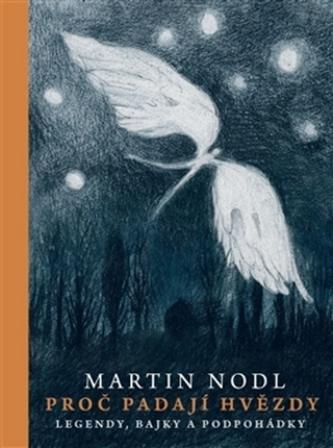 Proč padají hvězdy - Legendy, bajky a podpohádky - Martin Nodl