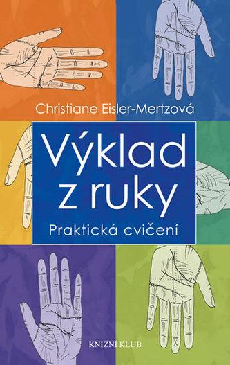 Výklad z ruky - Praktická cvičení - Eisler-Mertzová Christiane