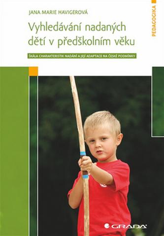 Vyhledávání nadaných dětí v předškolním věku - Škála charakteristik nadání a její adaptace na české podmínky - Havigerová Jana Marie