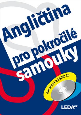 Angličtina pro pokročilé samouky + 2CD - Ludmila Kollmannová
