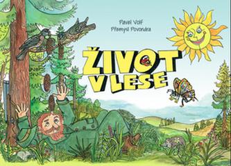 Život v lese - Pavel Volf; Přemysl Povondra