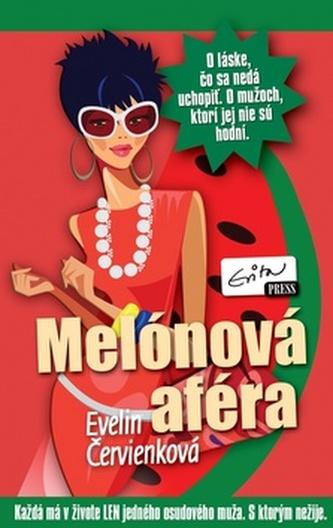 Melónová aféra - Evelin Červienková