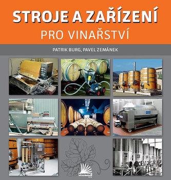 Stroje a zařízení pro vinařství - Burg Patrik, Zemánek Pavel