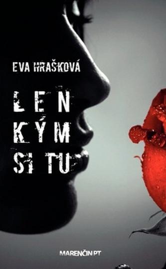 Len kým si tu - Eva Hrašková