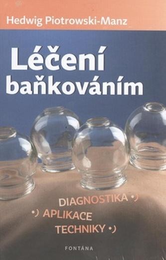 Léčení baňkováním - Hedwig Piotrowski-Manz