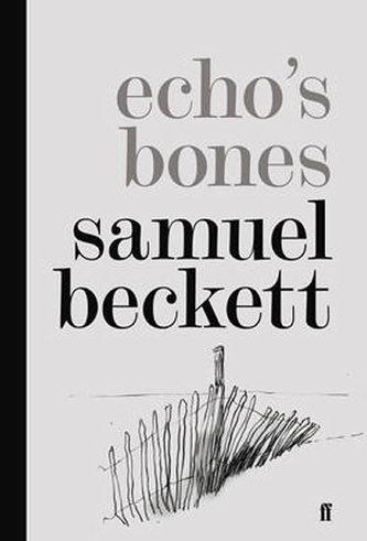 Echo´s Bones - Samuel Beckett