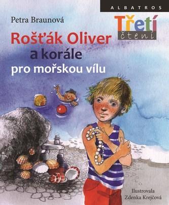 Rošťák Oliver a korále pro mořskou vílu - Petra Braunová, Zdeňka Krejčová