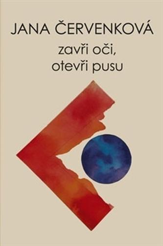 Zavři oči, otevři pusu - Jana Červenková