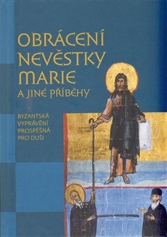 Obrácení nevěstky Marie a jiné příběhy - Markéta Kulhánková