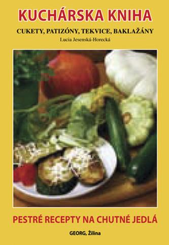 Kuchárska kniha Cukety, patizóny, tekvice, baklažány - Lucia Jesenská