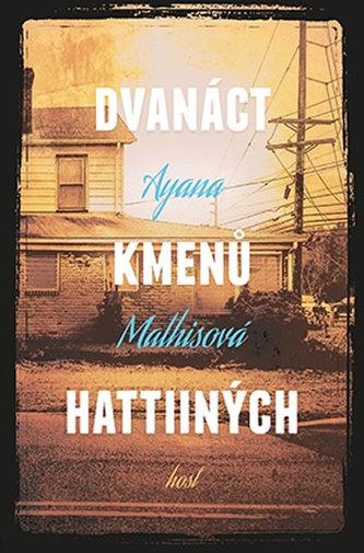 Dvanáct kmenů Hattiiných - Ayana Mathisová