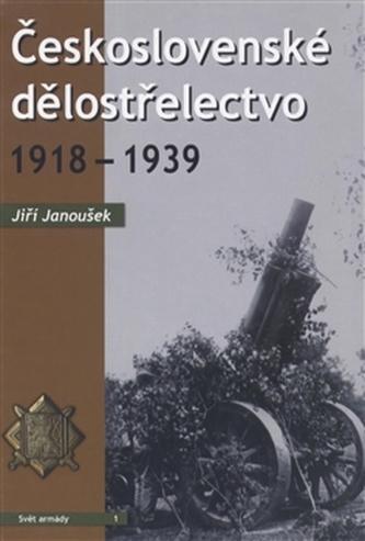 Československé dělostřelectvo 1918 - 1939 - Janoušek Jan