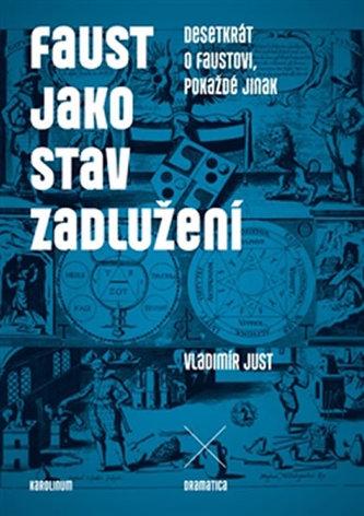 Faust jako stav zadlužení - Vladimír Just