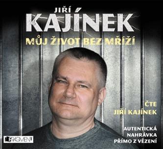 Jiří Kajínek - Můj život bez mříží - CDmp3 - Kajínek Jiří