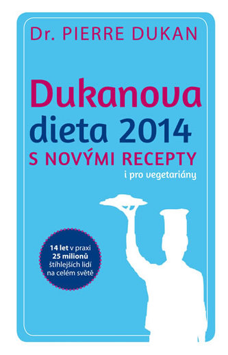Dukanova dieta S NOVÝMI RECEPTY i pro vegetariány - Dukan Pierre