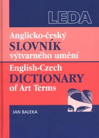 Anglicko - český slovník výtvarného umění - Jan Baleka