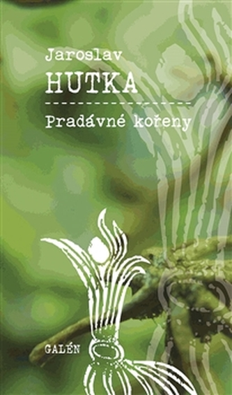 Pradávné kořeny - Jaroslav Hutka