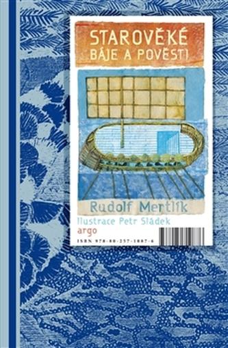 Starověké báje a pověsti - Rudolf Mertlík