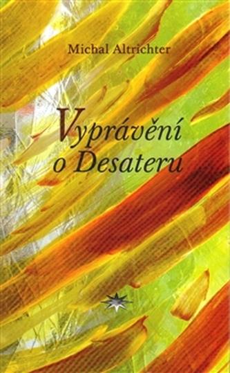 Vyprávění o Desateru - Michal Altrichter