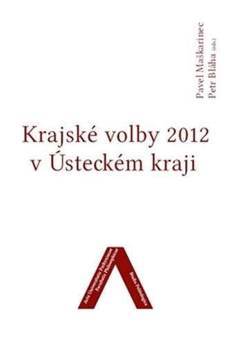 Krajské volby 2012 v Ústeckém kraji - Pavel Maškarinec