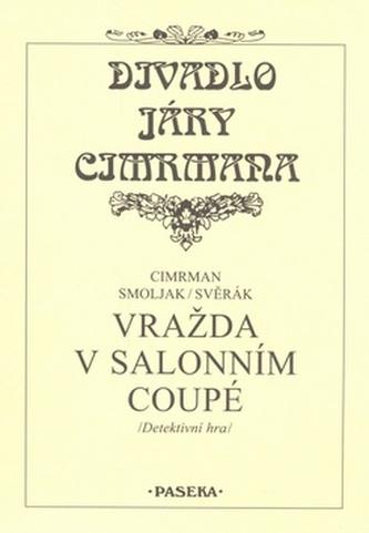 Divadlo Járy Cimrmana Vražda v salonním coupé - Jára Cimrman