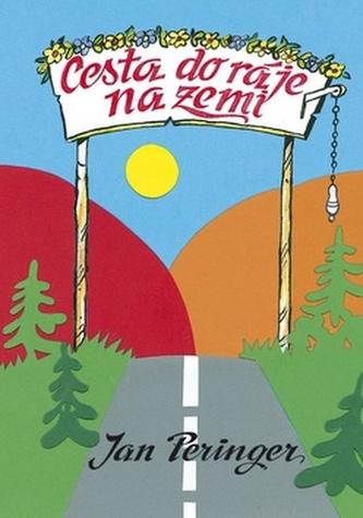 Cesta do ráje na zemi - Jan Peringer