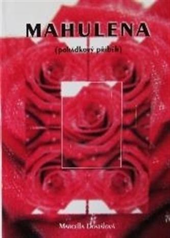 Mahulena - Marcella Dostálová