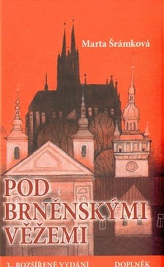 Pod brněnskými věžemi - Marta Šrámková
