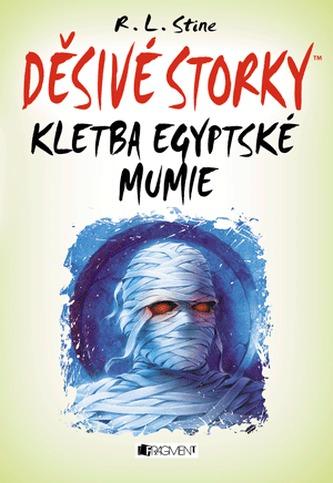 Děsivé storky - Kletba egyptské mumie - Stine Robert Lawrence