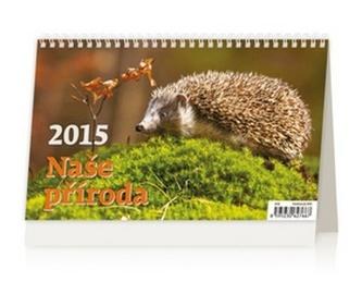 Naše příroda - stolní kalendář 2015