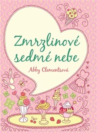 Zmrzlinové sedmé nebe - Abby Clementsová