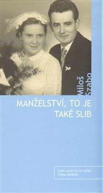 Manželství je také slib - Miloš Szabo