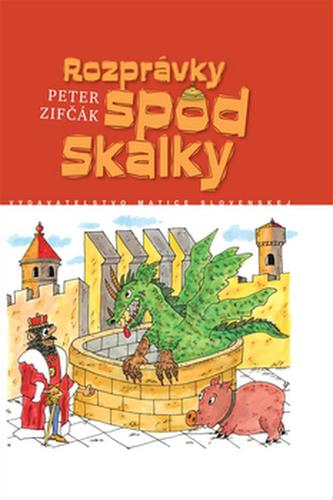 Rozprávky spod Skalky - Peter Zifčák; Peter Zifčák