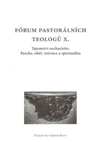 Fórum pastorálních teologů X. - kol.