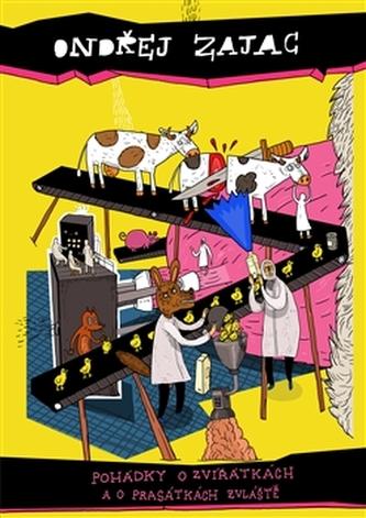Pohádky o zvířátkách a o prasátkách zvlášť - Ondřej Zajac