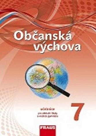 Občanská výchova 7 - Učebnice pro ZŠ a víceletá gymnázia - Janošková Dagmar a kolektiv