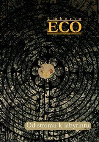 Od stromu k labyrintu - Umberto Eco