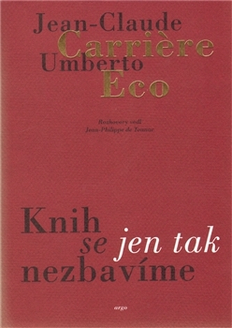 Knih se jen tak nezbavíme - Umberto Eco