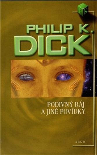 Podivný ráj a jiné povídky - Philip K. Dick