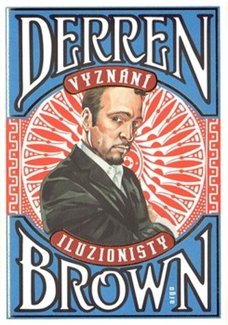 Vyznání iluzionisty - Derren Brown