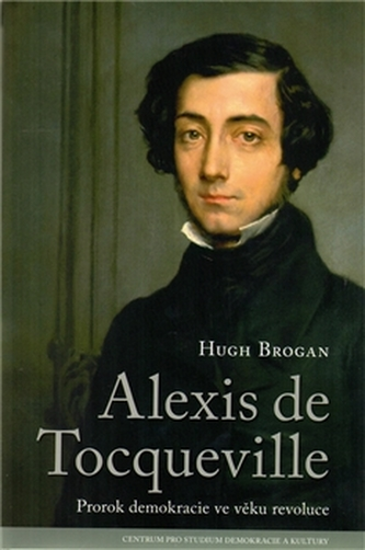 Alexis de Tocqueville - Hugh Brogan