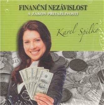 Finanční nezávislost a zákon přitažlivosti - Karel Spilko