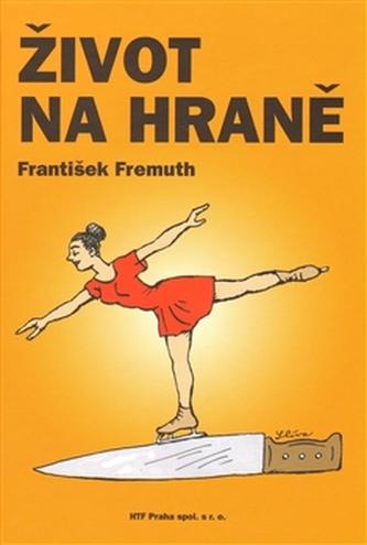 Život na hraně - František Fremuth