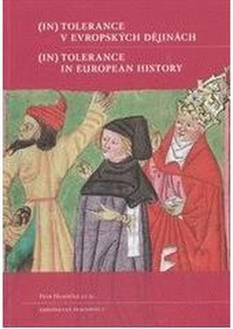(In)tolerance v evropských dějinách / (In)Tolerance in European History - kol.