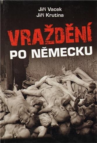 Vraždění po německu - Jiří Vacek