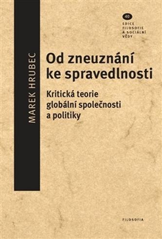 Od zneuznání ke spravedlnosti - Marek Hrubec