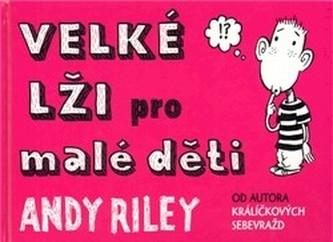 Velké lži pro malé děti - Andy Riley